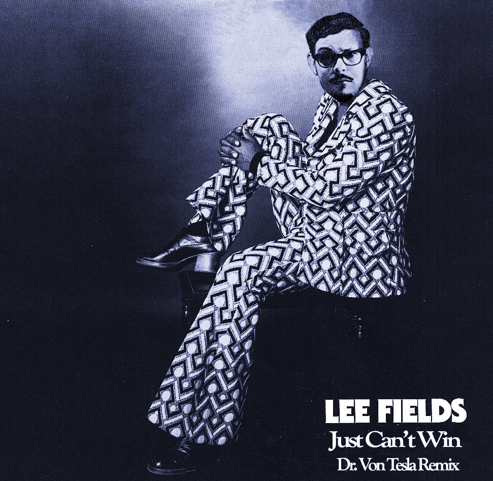 Lee Fields - Dr. Von Tesla Remix